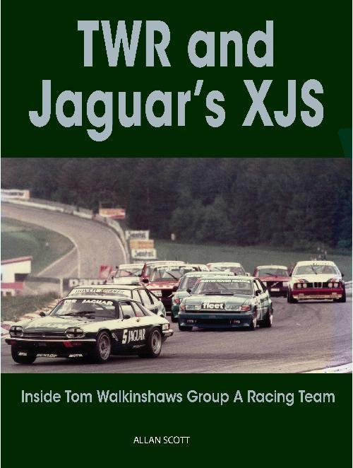 TWR and Jaguar's XJS : Inside Tom Walkinshaw's Group A Racing Team by Allan Scott