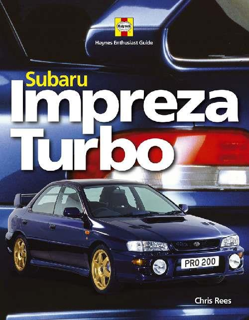 Subaru Impreza Turbo : Haynes Enthusiast Guide Series by Chris Rees