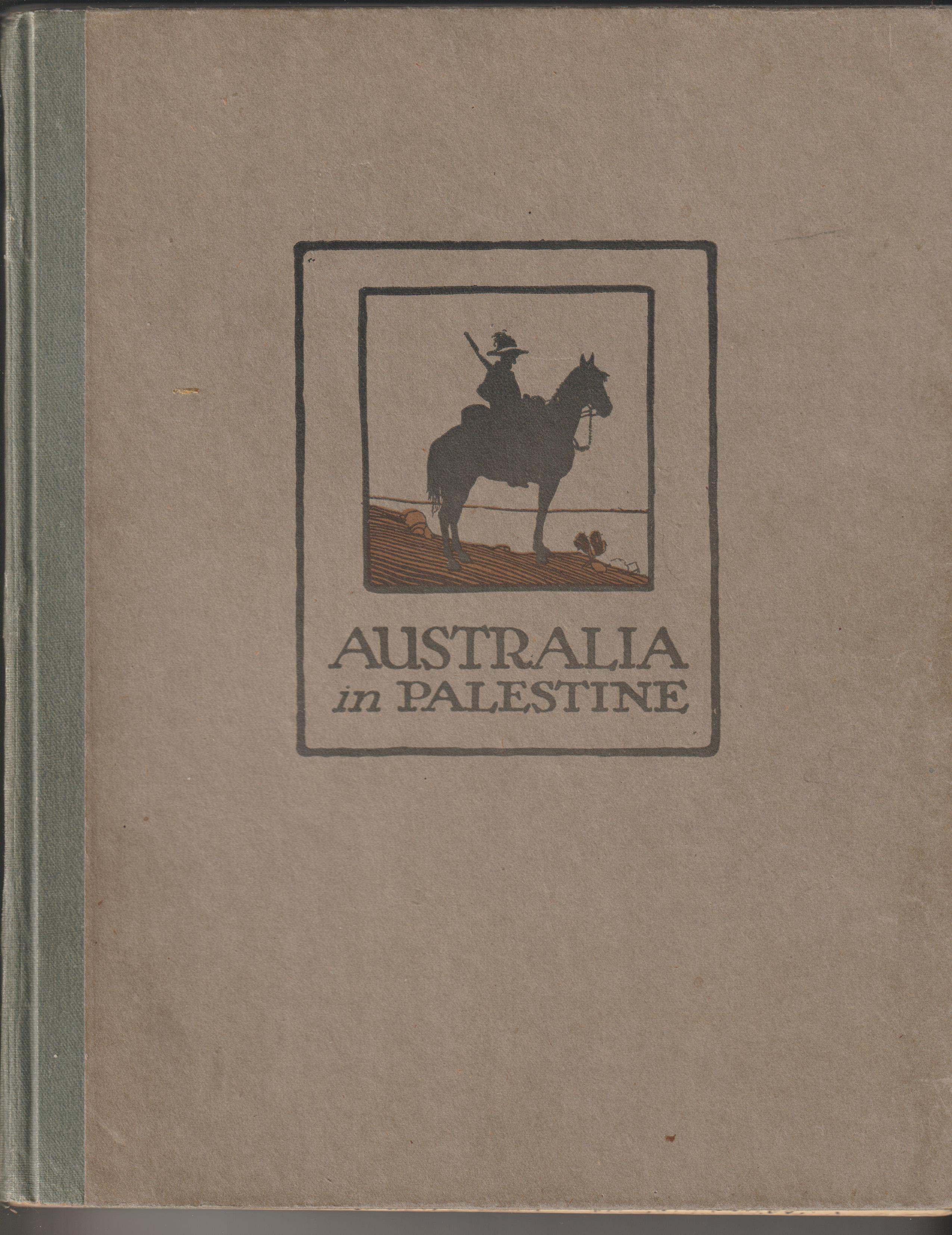AUSTRALIA IN PALESTINE. ORIGINAL 1919 FIRST EDITION PUBLISHED BY ANGUS & ROBERTSON